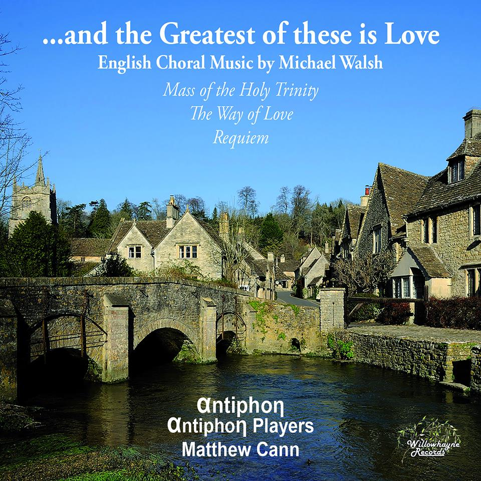 Antiphon ...and the Greatest of these is Love. Im age credit: Willowhayne Records.