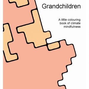 Grandchildren: A little colouring book of climate mindfulness