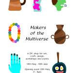 Makers of the Multiverse poster, Art Week Exeter 2017