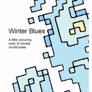 Winter Blues: A little colouring book of climate mindfulness